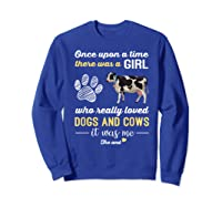 Once Upon A Time There Was A Girl Who Really Loved Dogs Shirts Sweatshirt Royal Blue
