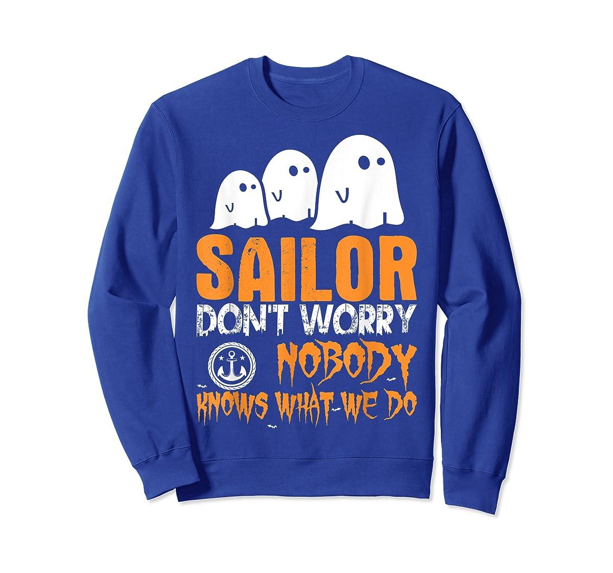 Sailor Nobody Knows What We Do Halloween T-Shirt-Sweatshirt-Royal