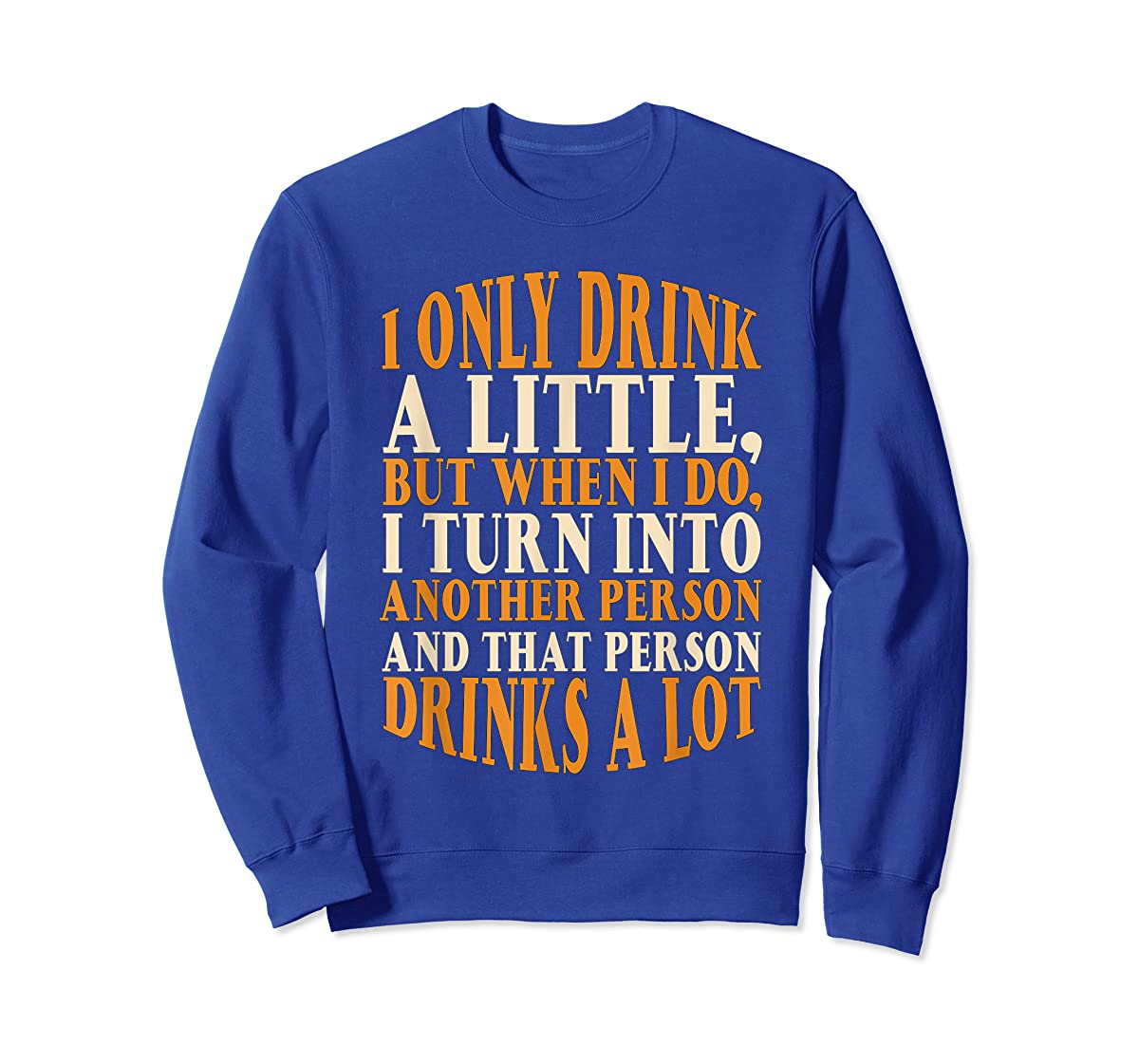 Drink A Little Drinks A Lot Beer Drinking Gift T-Shirt-Sweatshirt-Royal