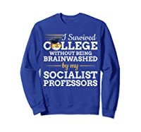 Anti Socialism Capitalism College Graduate I Survived Shirts Sweatshirt Royal Blue