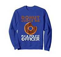 Funny Donut Police Officer Pun Gift Gag Policeman Shirt Sweatshirt Royal Blue