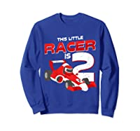 Race Car 2nd Birthday I This Little Racer Is 2 Years Old Shirts Sweatshirt Royal Blue