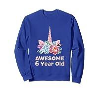 6th Birthday Unicorn Girls Age 6 Year Oid Niece Gifts Shirts Sweatshirt Royal Blue