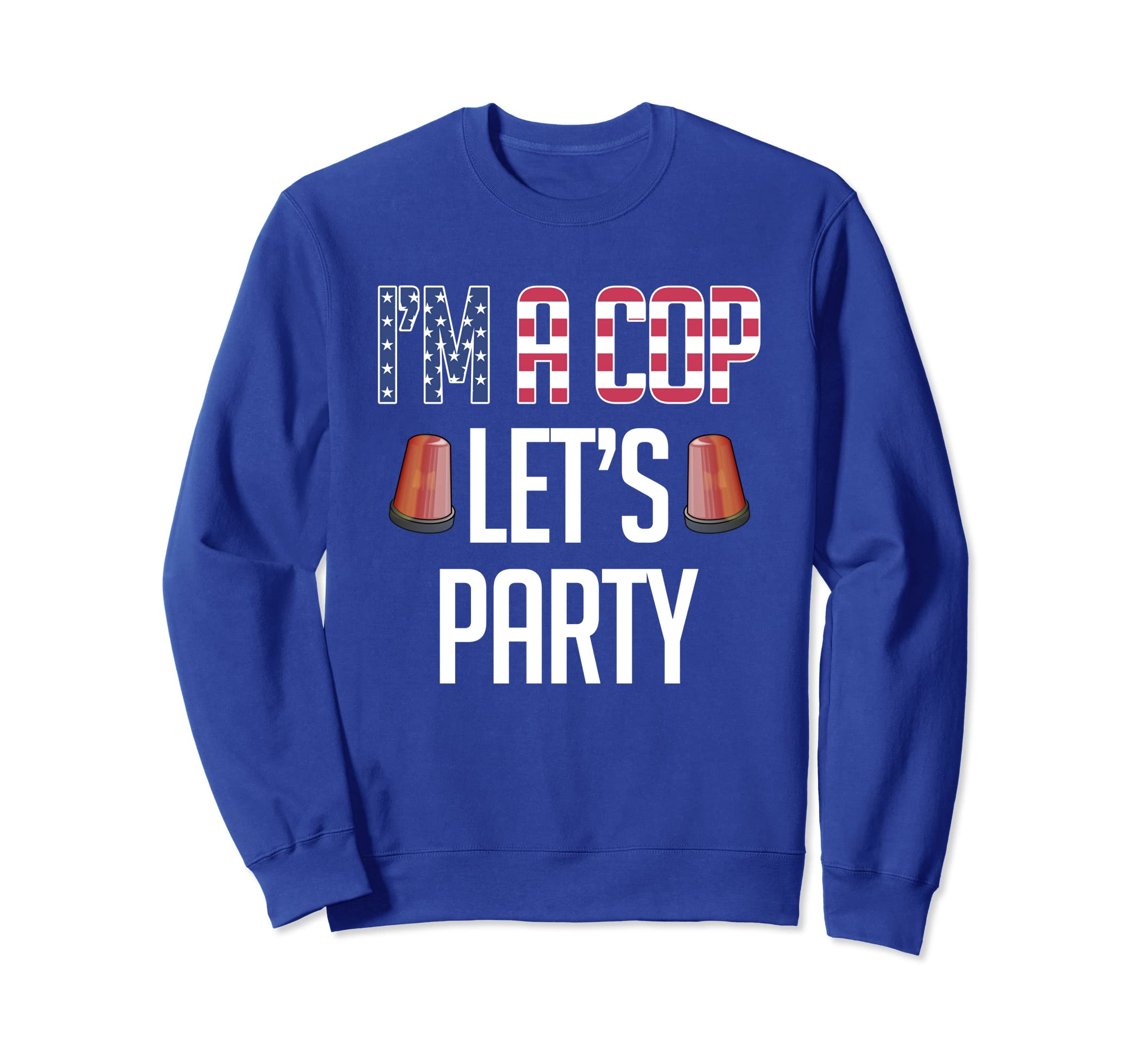 I'm a Cop Let's Party Labor Day Policeman Sweatshirt-anz