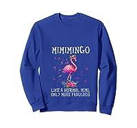 Mimimingo Like A Normal Mimi Only More Fabulous Shirts Sweatshirt Royal Blue