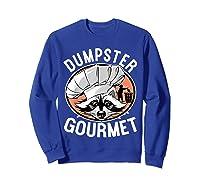 Funny Raccoon Dumpster Gourmet Shirts Sweatshirt Royal Blue