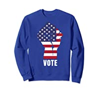 Vote Political Patriotic Rise Up And Vote Gift Shirts Sweatshirt Royal Blue