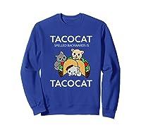 Tacocat Spelled Backwards Is Tacocat Funny Kitty Cat T-shirt Sweatshirt Royal Blue