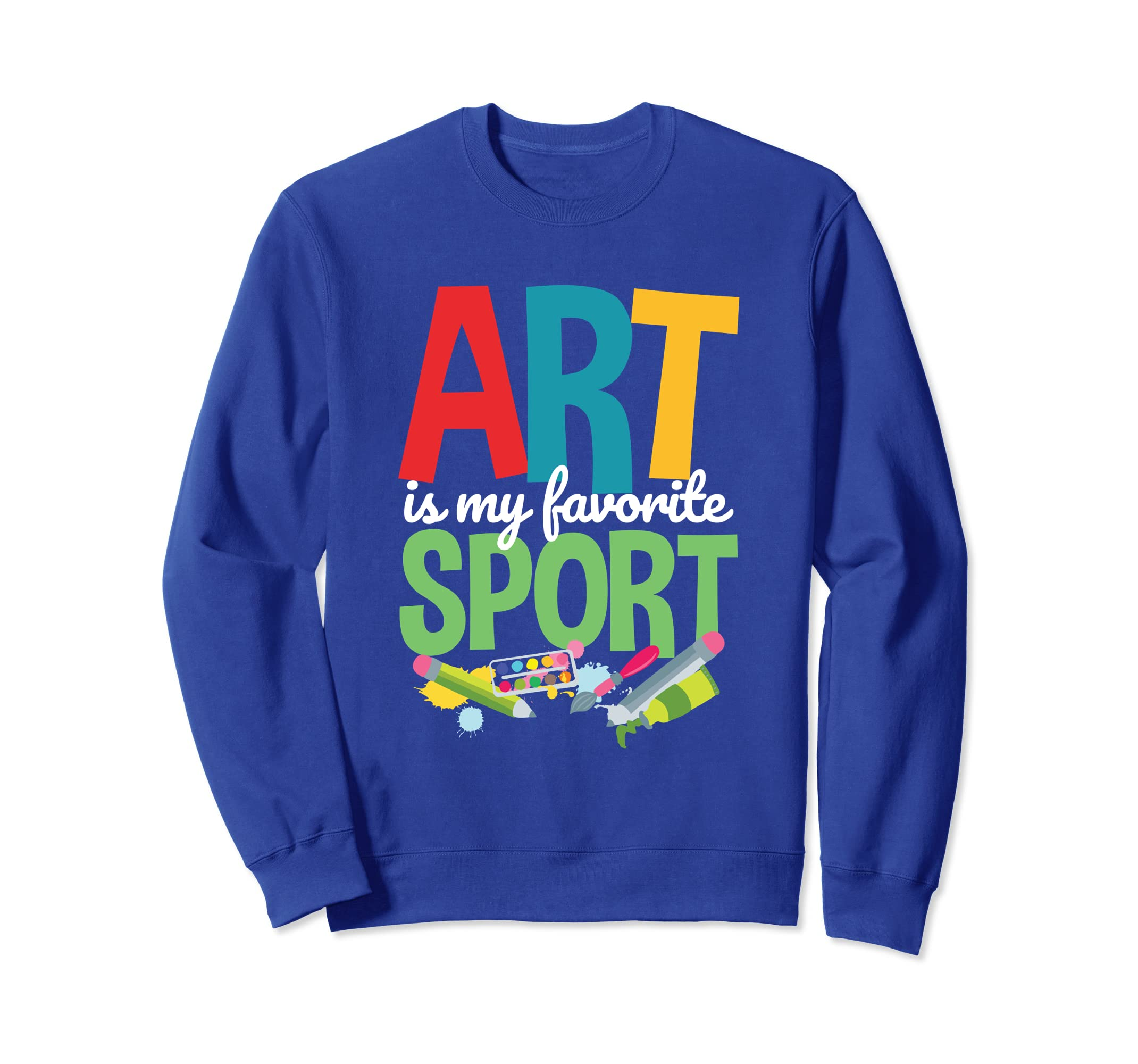 Art Is My Favorite Sport Sweatshirt Gifts Teacher Student-mt