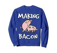 Pigs Making Bacon | Funny Pork Breakfast Shirt |  Sweatshirt Royal Blue