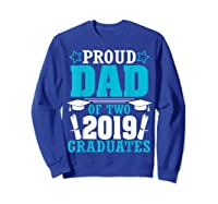 Star Proud Dad Of Two 2019 Graduates Happy Day Senior Shirt Sweatshirt Royal Blue