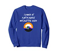 Panic At A Lot Of Places Not Just The Disco Shirts Sweatshirt Royal Blue