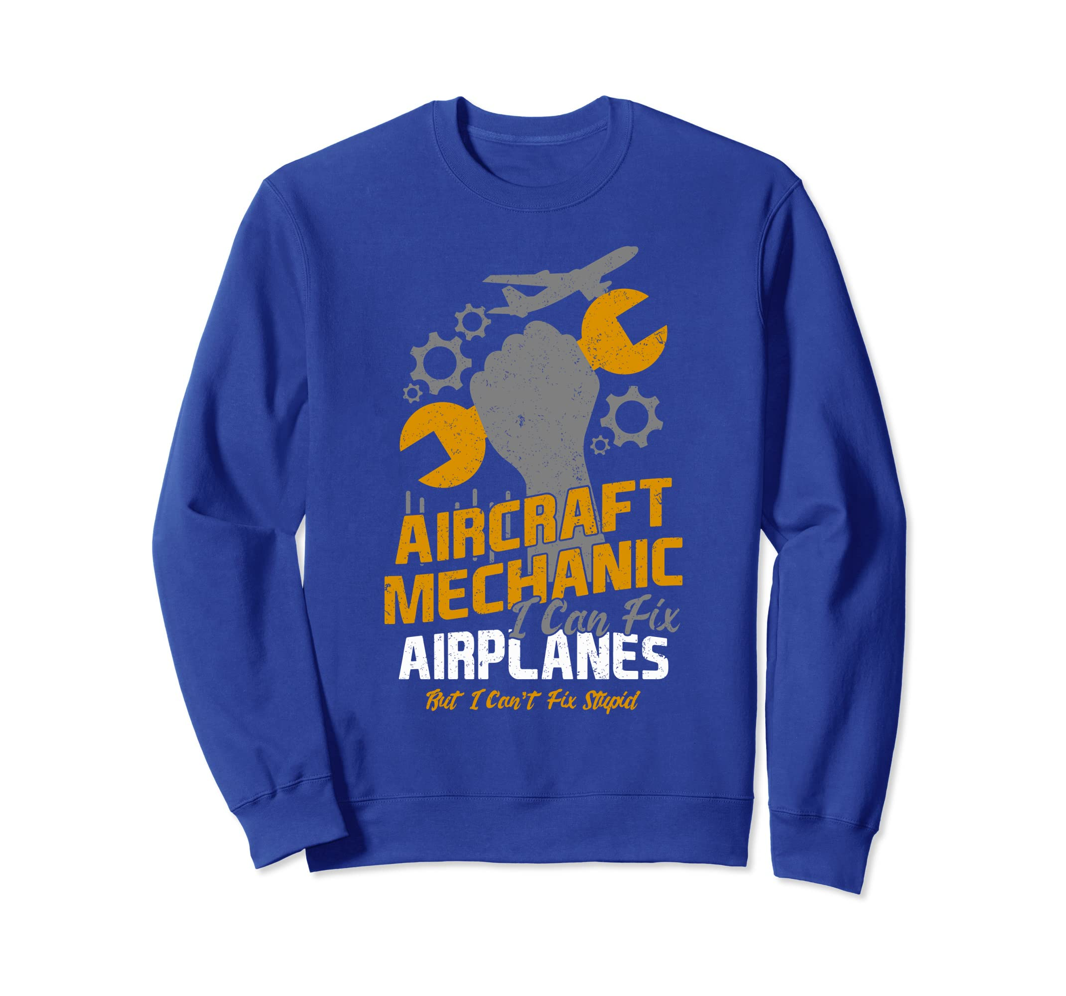 Funny Aircraft Mechanic Shirt Can't Fix Stupid Sweatshirt-SFL
