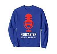Podcast For Podcasters Funny Podcasting Gift Shirts Sweatshirt Royal Blue