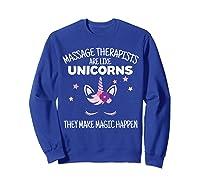 Funny Massage Therapist Unicorn For Gift Shirts Sweatshirt Royal Blue
