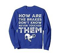 Stunt Bmx Bandits Bike Riding Quotes Tee T Shirt Gift Idea Sweatshirt Royal Blue
