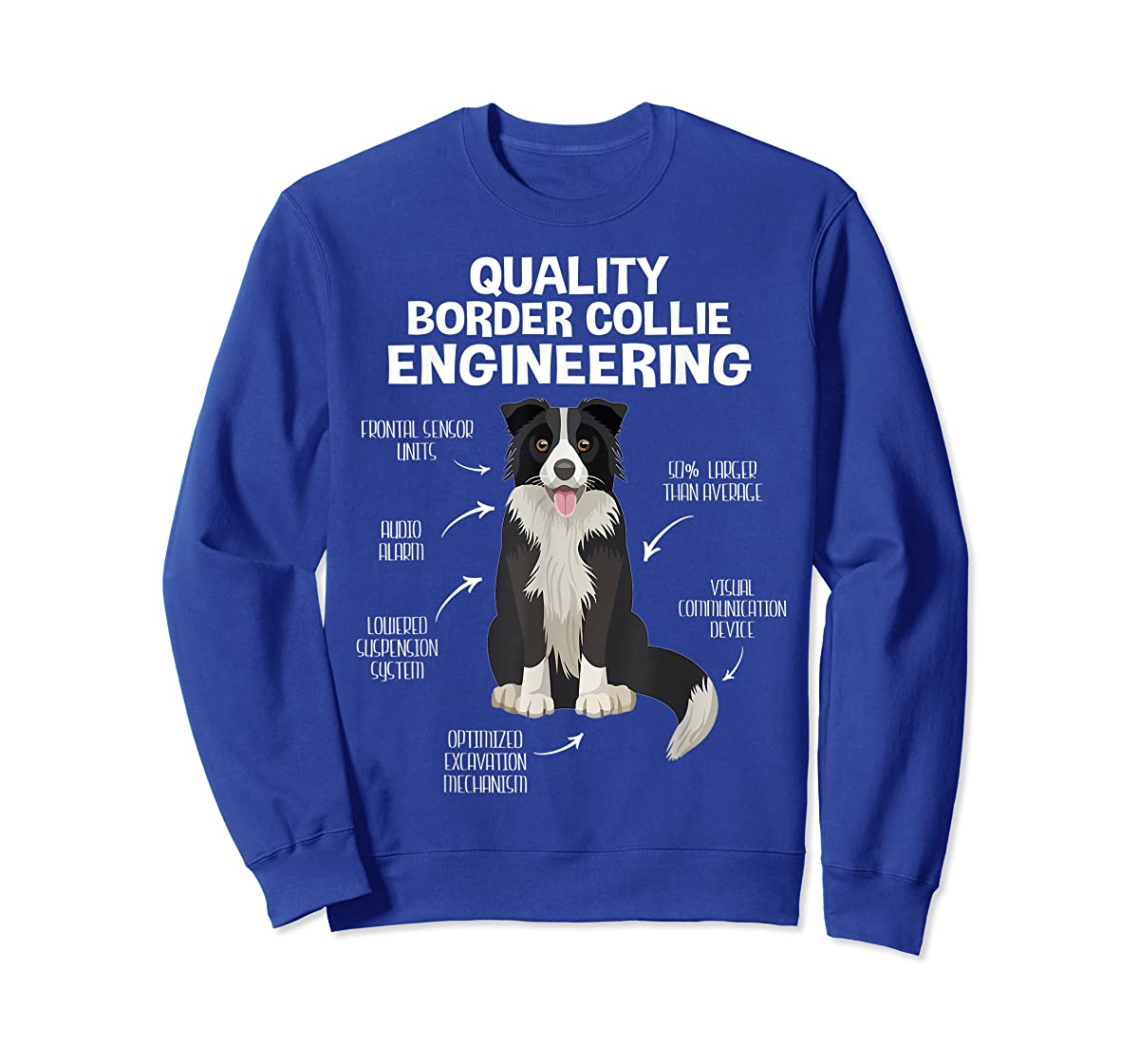 Quality Border Collie Engineering Dog Lover Gift T-Shirt-Sweatshirt-Royal