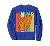 Vintage Retro Almonds Almond Nuts Gift Shirts Sweatshirt Royal Blue