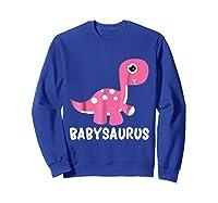 Babysaurus Rex Baby Saurus Dinosaur Cute Gift 2018 Shirts Sweatshirt Royal Blue