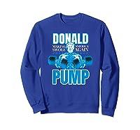 Donald Pump Swole America Trump Weight Lifting Shirts Sweatshirt Royal Blue