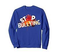 Stop Bullying Cute Unique Anti Bullying Gift Shirts Sweatshirt Royal Blue