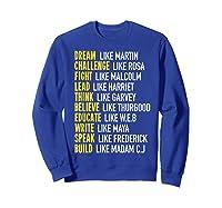 Dream Like Martin Inspirational Black History T-shirt Sweatshirt Royal Blue