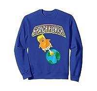 Anti Space Force Funny Donald Trump Gift Shirts Sweatshirt Royal Blue