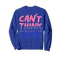Can't Think Straight Bisexual Lgbt Pride Flag Shirts Sweatshirt Royal Blue
