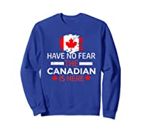 Have No R The Canadian Is Here Canada Pride Shirts Sweatshirt Royal Blue