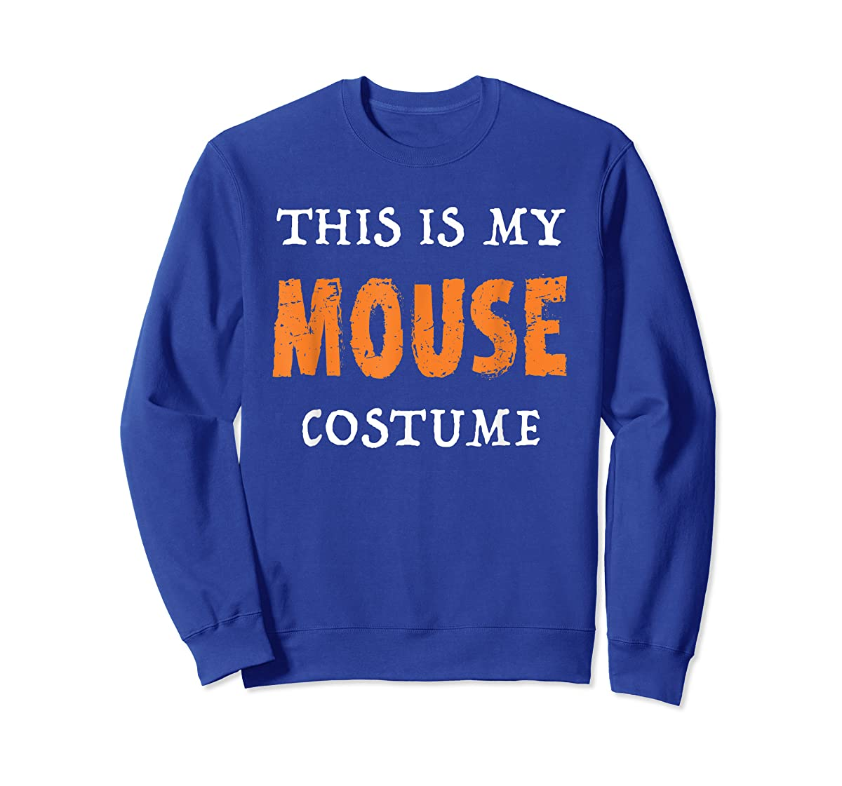 Funny This Is My Mouse Costume Halloween  T-Shirt-Sweatshirt-Royal