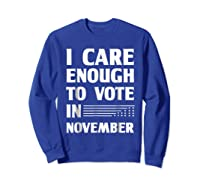 Midterm Election T Shirts I Care Enough To Vote In November Sweatshirt Royal Blue