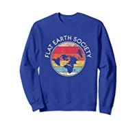 Flat Earth Society T-shirt   Conspiracy Theory Model Gift Sweatshirt Royal Blue