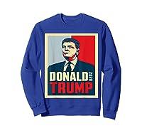 Donald Trump Re Election 2020 Make Liberals Cry Again Shirts Sweatshirt Royal Blue