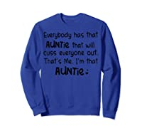 Everybody Has That Auntie That Will Cuss Everyone Out T-shirt Sweatshirt Royal Blue