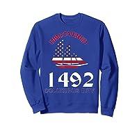 Discovered 1492 Columbus Day Shirts Sweatshirt Royal Blue