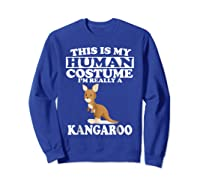 This Is My Human Costume I'm Really A Kangaroo Funny Shirts Sweatshirt Royal Blue