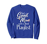 Just A Good Mom With A Hood Playlist Shirts Sweatshirt Royal Blue
