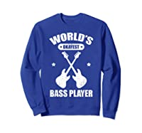 World's Okayest Bass Guitar Player Funny Music Lover Shirts Sweatshirt Royal Blue