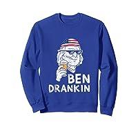 Ben Drankin Benjamin Franklin Thug Funny 4th Of July Party Shirts Sweatshirt Royal Blue