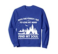 Into The Forest I Go To Lose My Mind And Find My Soul Ts Shirts Sweatshirt Royal Blue