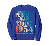 Made In July 1954 Of Being Awesome Gifts For Family Shirts Sweatshirt Royal Blue