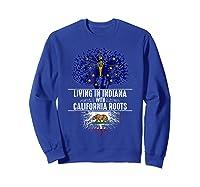 Indiana Home California Roots State Tree Flag Gift Shirts Sweatshirt Royal Blue
