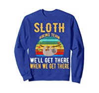 Sloth Hiking Team We Will Get There When Get There Shirt Sweatshirt Royal Blue