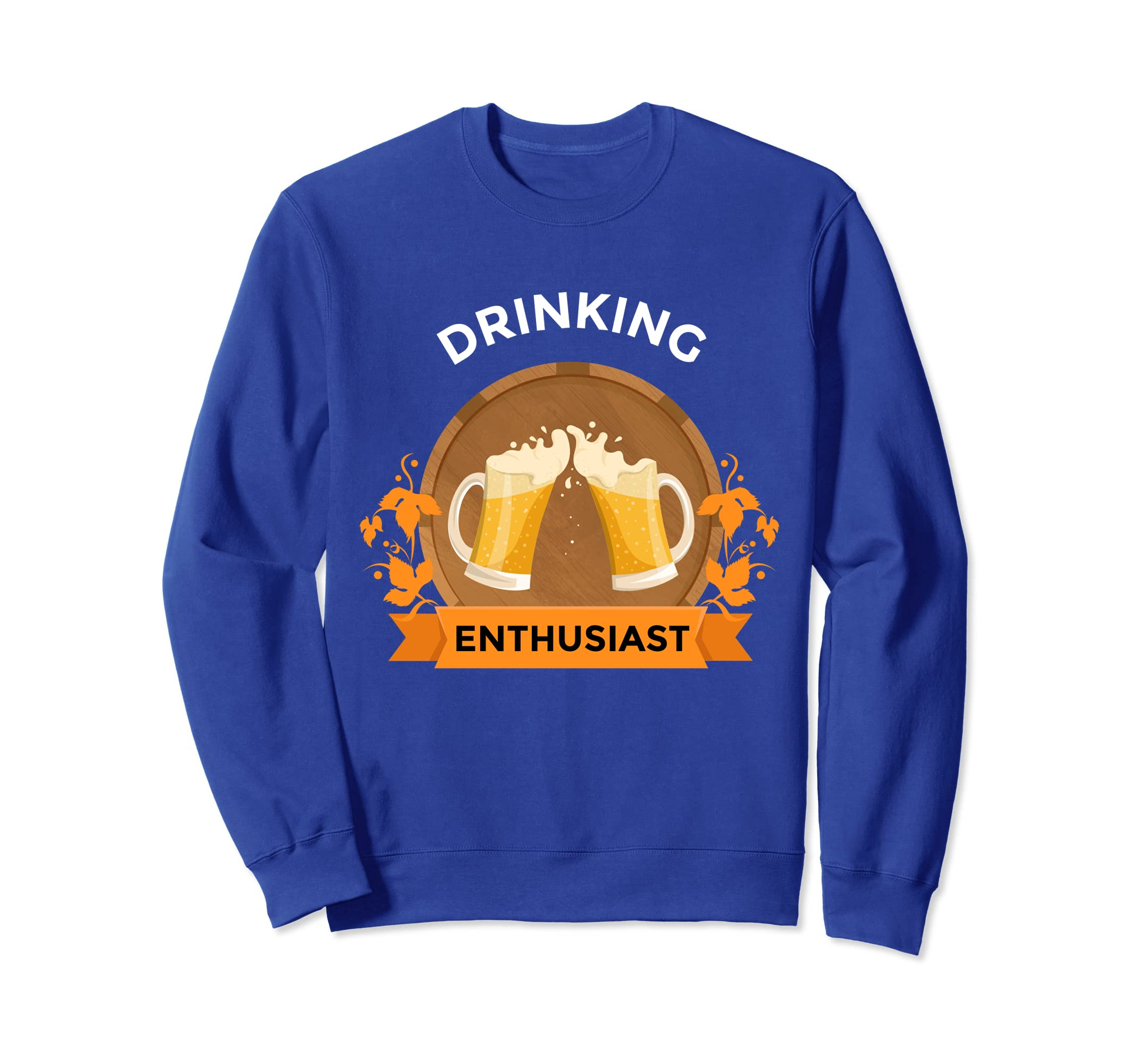 b4ea706c6df Amazon.com: Drinking Enthusiast Beer Wine Alcohol Party Sweat Shirt:  Clothing