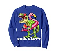 Pool Party T Rex Dinosaur Flamingo Float Summer Gift Shirts Sweatshirt Royal Blue