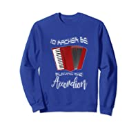 I'd Rather Be Playing The Accordion Music Keyboard T Shirt Sweatshirt Royal Blue