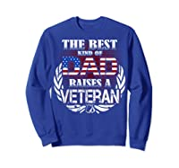 Veteran Father's Day Gift Best Dad Raises A Veteran Shirts Sweatshirt Royal Blue