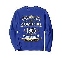 Birthday T Shirt Gift For Latino Born In 1965 Sweatshirt Royal Blue