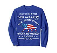Once Upon A Time Wolf America 4th Of July T Shirt Gifts Sweatshirt Royal Blue