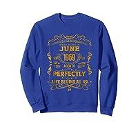 Legends Born In June 1969 - 49th Birthday Gift For Shirts Sweatshirt Royal Blue